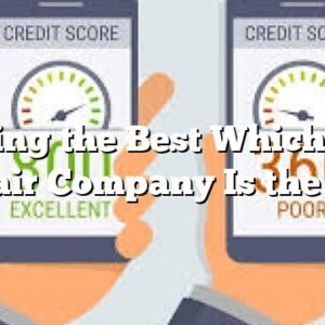Choosing the Best Which Credit Repair Company Is the Best